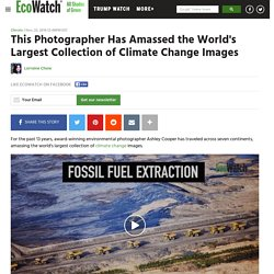 This Photographer Has Amassed the World's Largest Collection of Climate Change Images