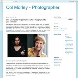 Col Morley - Photographer: Why you need a Corporate Headshot Photographer for your company.