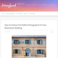Choosing The Perfect Photographer For Your Destination Wedding