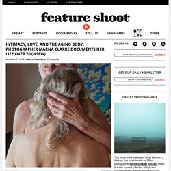 Intimacy, Love, and the Aging Body: Photographer Marna Clarke Documents Her Life Over 70 (NSFW)