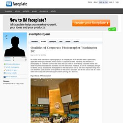 Qualities of Corporate Photographer Washington DC by eventphotojour