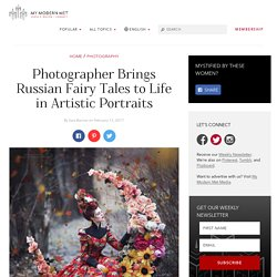 Photographer Transforms Russian Fairy Tales into Fantastical Imagery