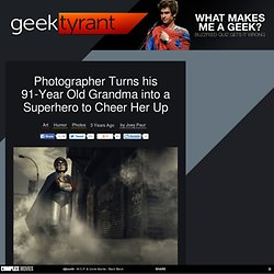 Photographer Turns his 91-Year Old Grandma into a Superhero to Cheer Her Up