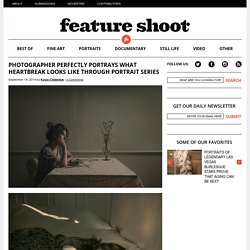 Photographer Perfectly Portrays What Heartbreak Looks Like Through Portrait Series