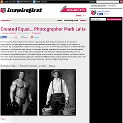 Created Equal... Photographer Mark Laita