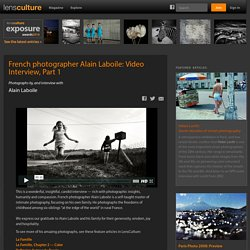 Alain Laboile - French photographer Alain Laboile: Video Interview, Part 1