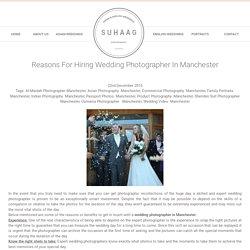 Reasons For Hiring Wedding Photographer In Manchester