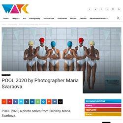 POOL 2020 by Photographer Maria Svarbova