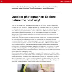 Outdoor photographer: Explore nature the best way!