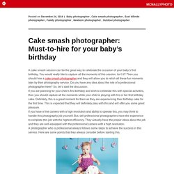 Cake smash photographer: Must-to-hire for your baby's birthday