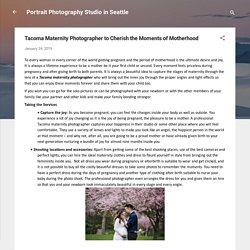 Tacoma Maternity Photographer to Cherish the Moments of Motherhood