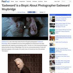 'Eadweard' is a Biopic About Photographer Eadweard Muybridge