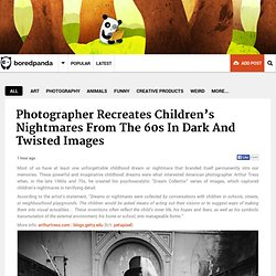 Photographer Recreates Children's Nightmares From The 60s In Dark And Twisted Images