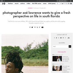 photographer zoé lawrence wants to give a fresh perspective on life in south florida