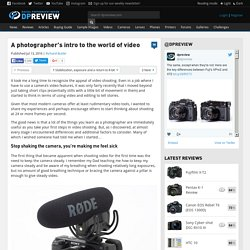 A photographer's intro to the world of video: Digital Photography Review