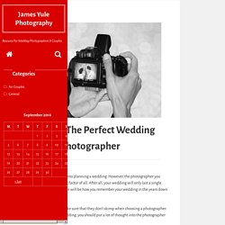 Choosing The Perfect Wedding Photographer - James Yule Photography