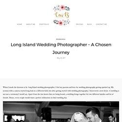 Long Island Wedding Photographer – A Chosen Journey - Ceci B Photography