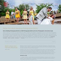 Dallas-Fort Worth Wedding Photographer BLOG - Dallas-Fort Worth Wedding Photographer-IGOR Wedding Photography