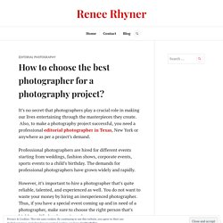 How to choose the best photographer for a photography project?