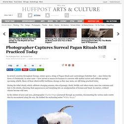 Fotógrafo Captura Surreal Pagan rituais praticados ainda hoje