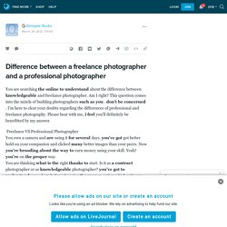 Difference between a freelance photographer and a professional photographer: