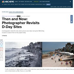 Then and Now: Photographer Revisits D-Day Sites