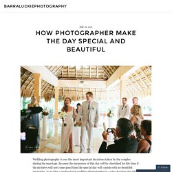 How Photographer Make The Day Special And Beautiful