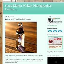Tutorial on DIY Spell Bottles/Pendants