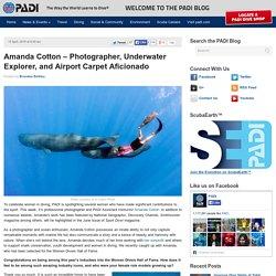 Amanda Cotton – Photographer, Underwater Explorer, and Airport Carpet Aficionado