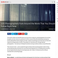 100 Top Photographers From Around The World You Should Follow Now