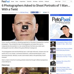 6 Photographers Asked to Shoot Portraits of 1 Man... With a Twist