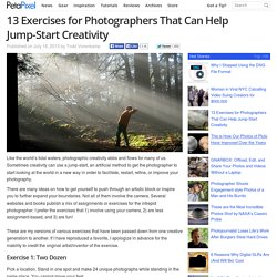 13 Exercises for Photographers That Can Help Jump-Start Creativity