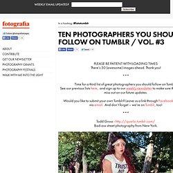 10 Photographers You Should Follow on Tumblr Vol. #3