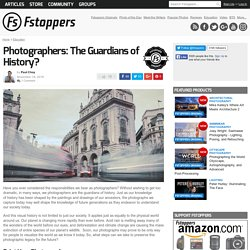 Photographers: The Guardians of History?