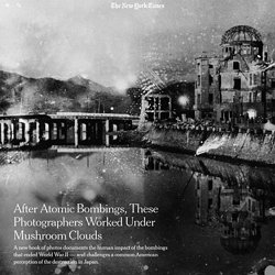 The Photographers Who Captured the Toll of Hiroshima and Nagasaki
