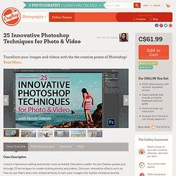 Photoshop Tutorials for Photographers: 25 Innovative Photoshop Techniques