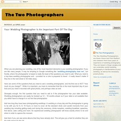 Your Wedding Photographer Is An Important Part Of The Day