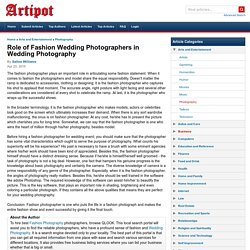 Role of Fashion Wedding Photographers in Wedding Photography