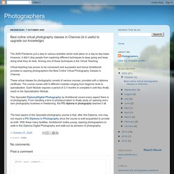 Photographers: Best online virtual photography classes in Chennai (Is it useful to upgrade our knowledge)