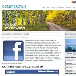Social Media for Photographers: Facebook | Colby Brown Photography