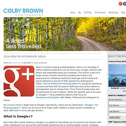 Google+: The Survival Guide for a Photographer's Paradise | Colby Brown Photography