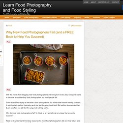Why New Food Photographers Fail (and a FREE Book to Help You Succeed)