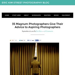 35 Magnum Photographers Give Their Advice to Aspiring Photographers