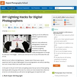 DIY Lighting Hacks for Digital Photographers