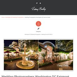 Wedding Photographers Washington DC Fairmont Hotel - Wedding Photojournalism by Rodney Bailey