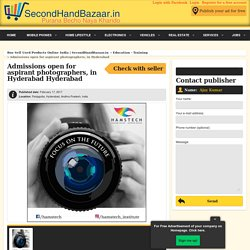 Admissions open for aspirant photographers, in Hyderabad Hyderabad - Buy Sell Used Products Online India