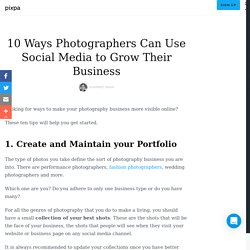 10 Ways Photographers Can Use Social Media to Grow Their Business