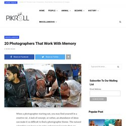 20 Photographers That Work With Memory