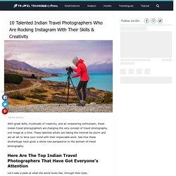 Top 10 Indian Travel Photographers
