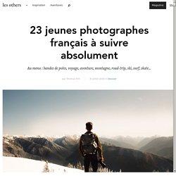 23 jeunes photographes français à suivre absolument - Les Others